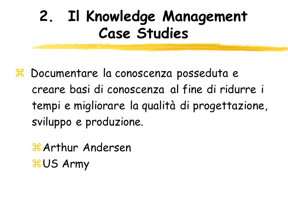 2. Il Knowledge Management Case Studies
