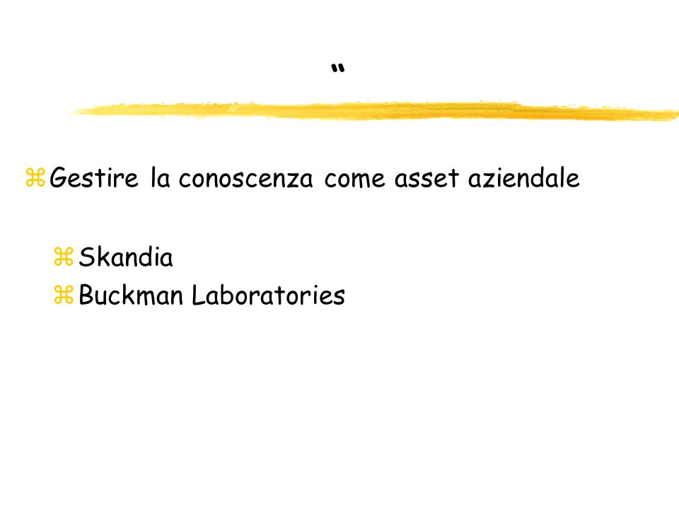 Gestire la conoscenza come asset aziendale Skandia
