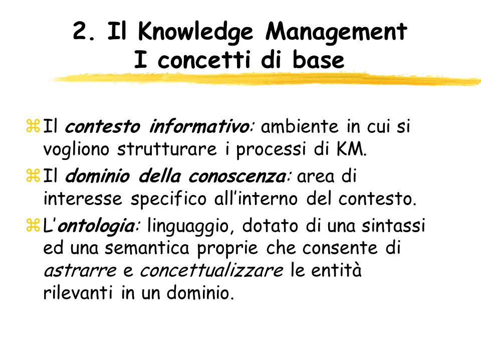 2. Il Knowledge Management I concetti di base