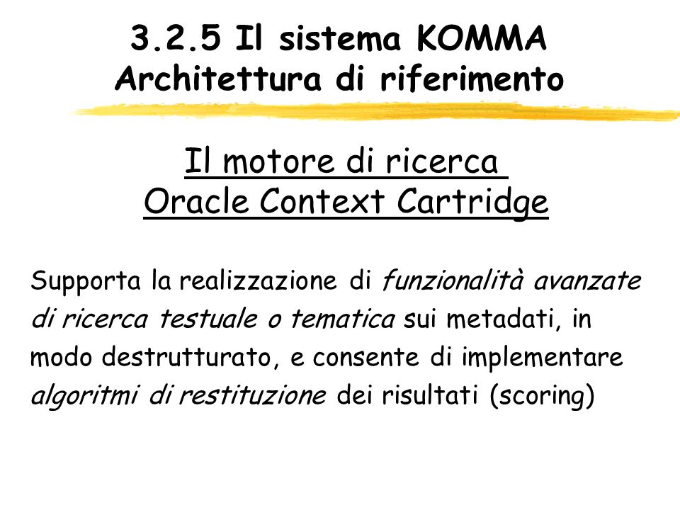 3.2.5 Il sistema KOMMA Architettura di riferimento