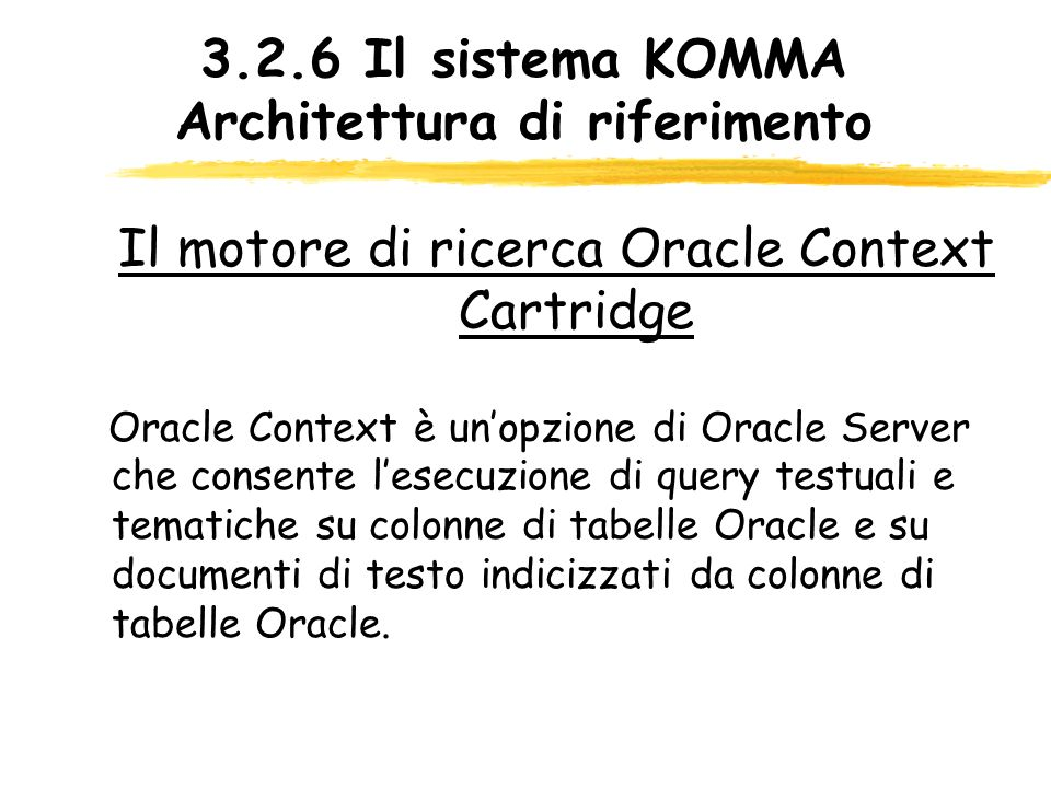 3.2.6 Il sistema KOMMA Architettura di riferimento