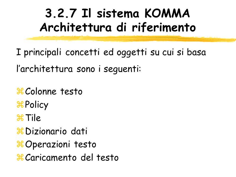 3.2.7 Il sistema KOMMA Architettura di riferimento