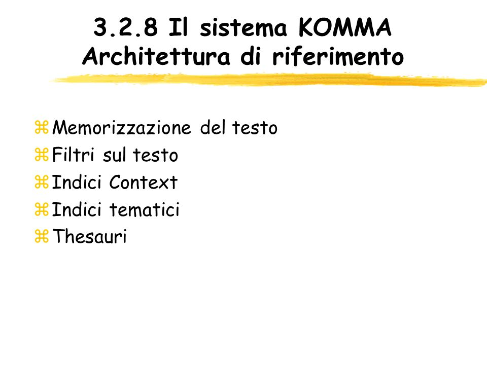 3.2.8 Il sistema KOMMA Architettura di riferimento