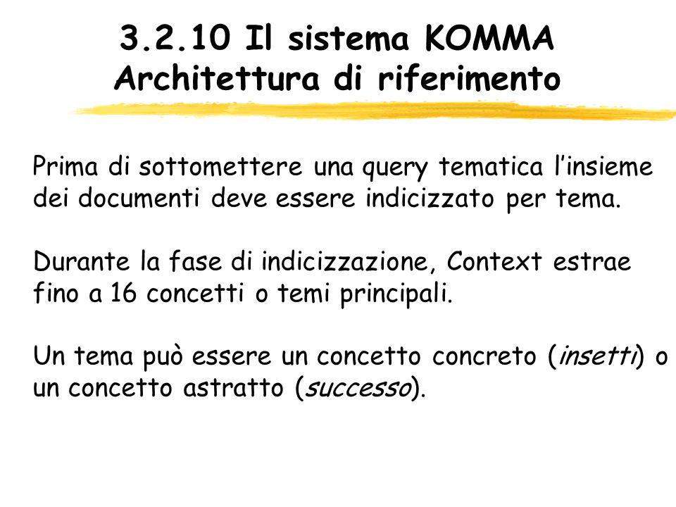 3.2.10 Il sistema KOMMA Architettura di riferimento