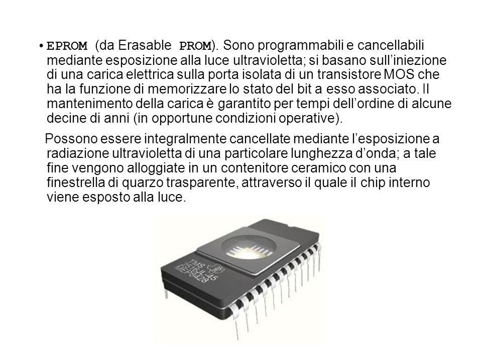 EPROM (da Erasable PROM)