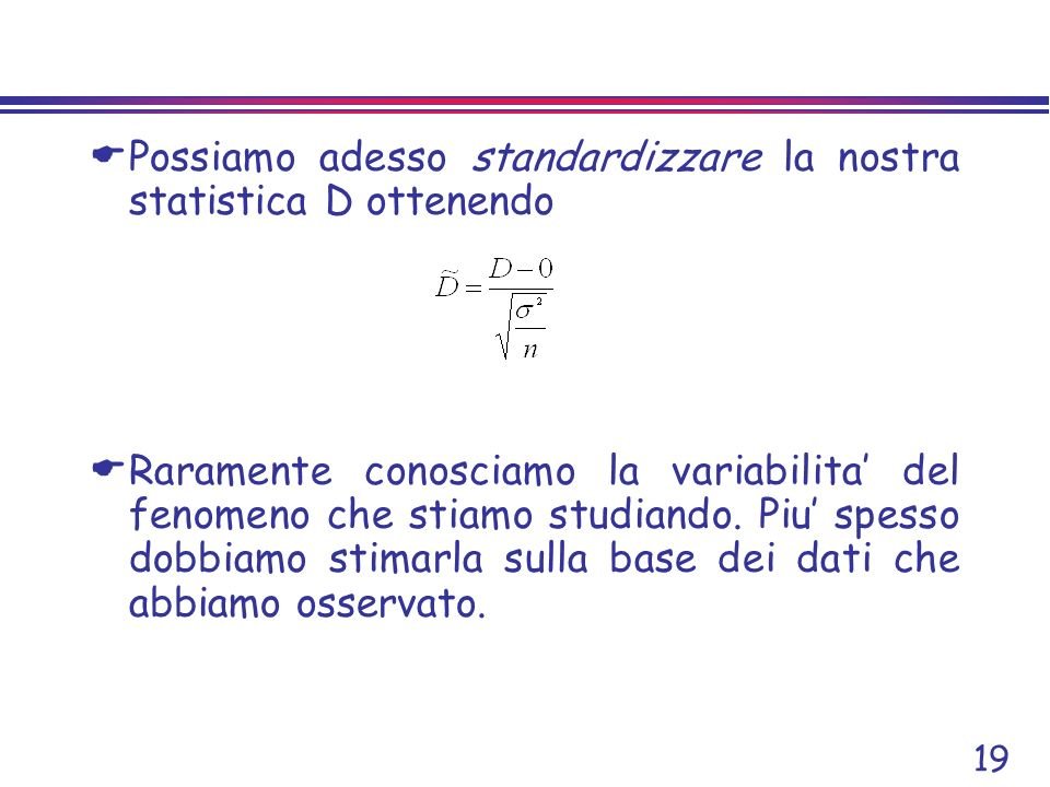 Possiamo adesso standardizzare la nostra statistica D ottenendo