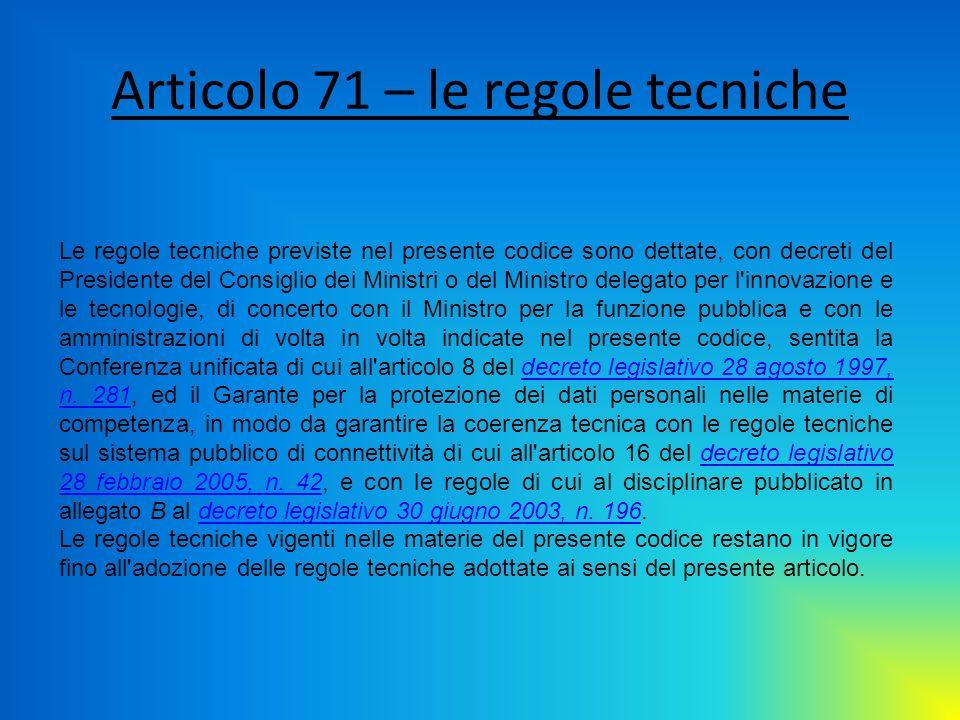Articolo 71 – le regole tecniche