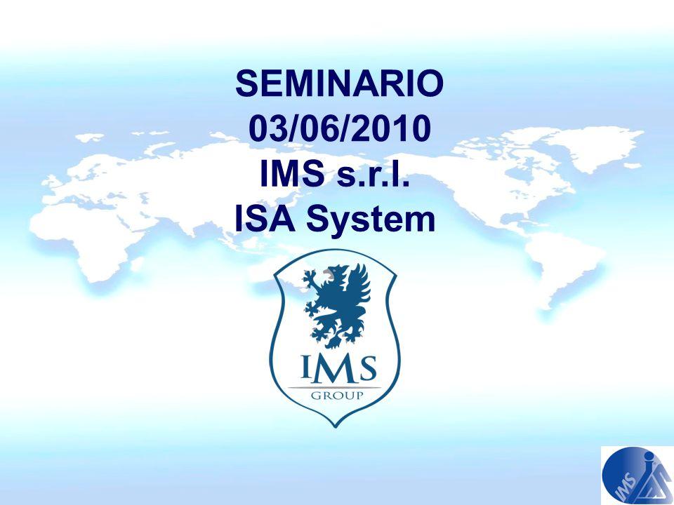 SEMINARIO 03/06/2010 IMS s.r.l. ISA System