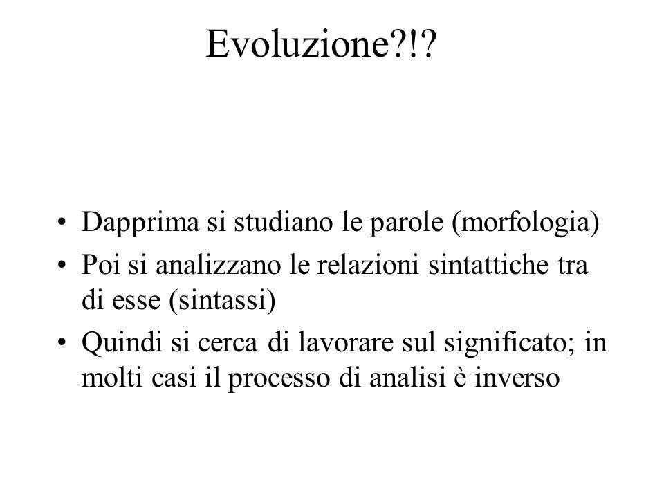 Evoluzione ! Dapprima si studiano le parole (morfologia)