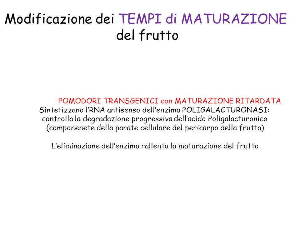 Modificazione dei TEMPI di MATURAZIONE del frutto