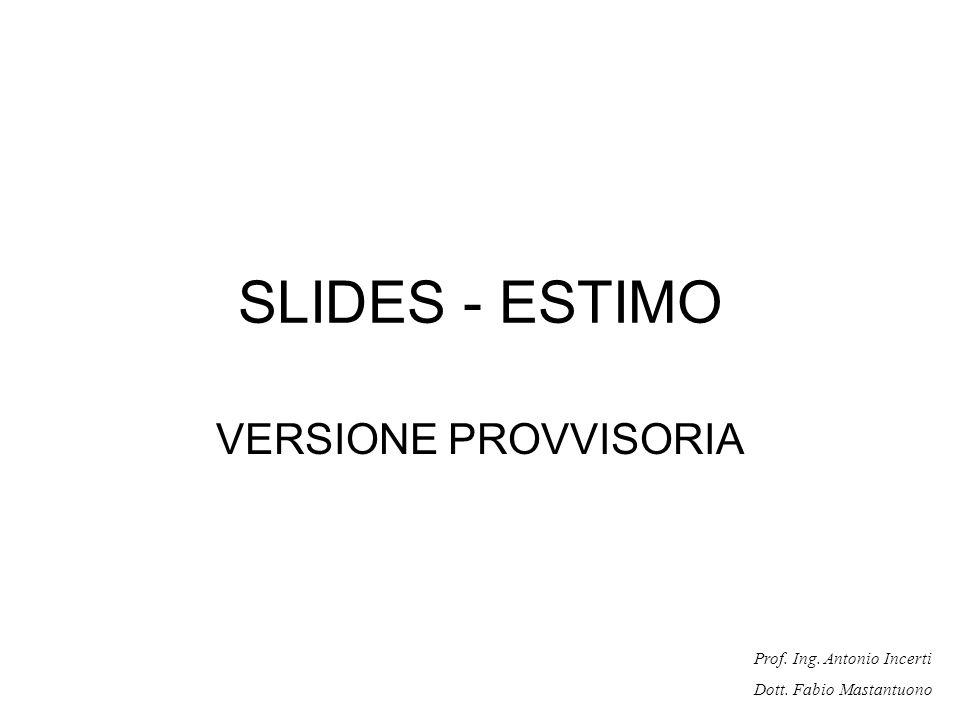SLIDES - ESTIMO VERSIONE PROVVISORIA