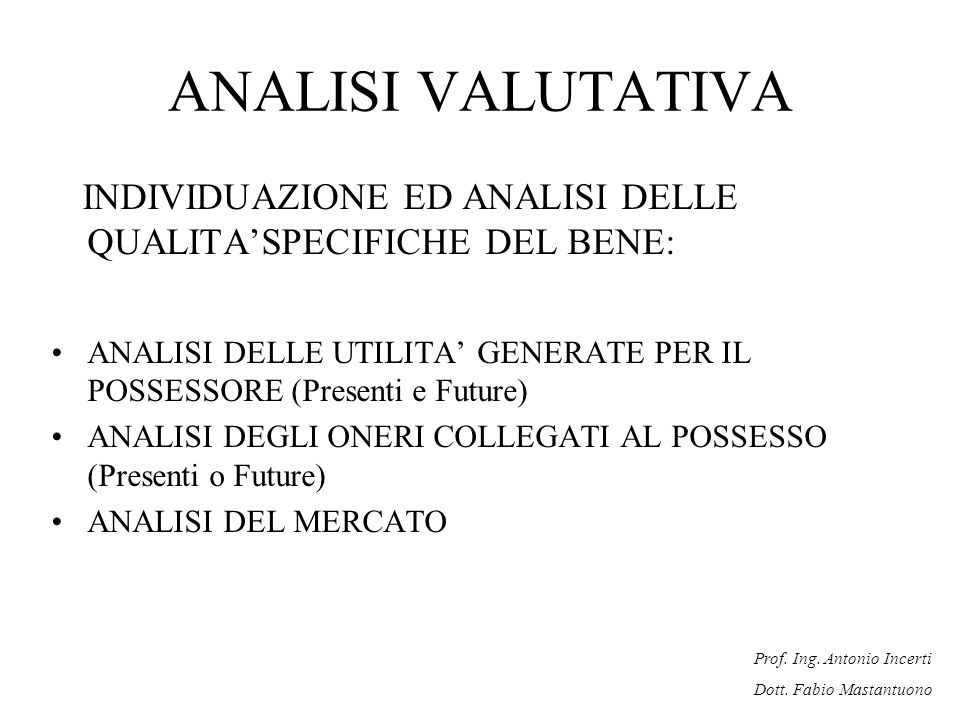 ANALISI VALUTATIVA INDIVIDUAZIONE ED ANALISI DELLE QUALITA'SPECIFICHE DEL BENE: