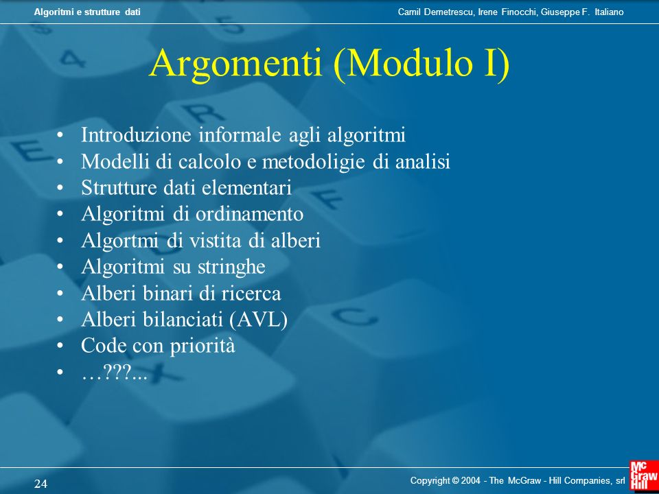 Argomenti (Modulo I) Introduzione informale agli algoritmi