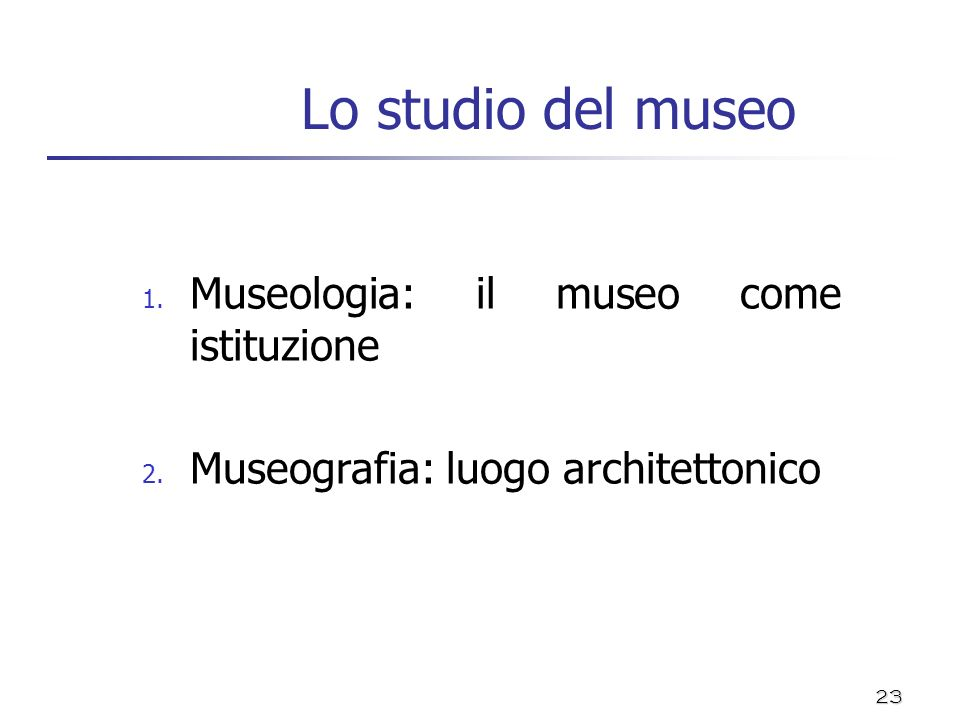 Lo studio del museo Museologia: il museo come istituzione