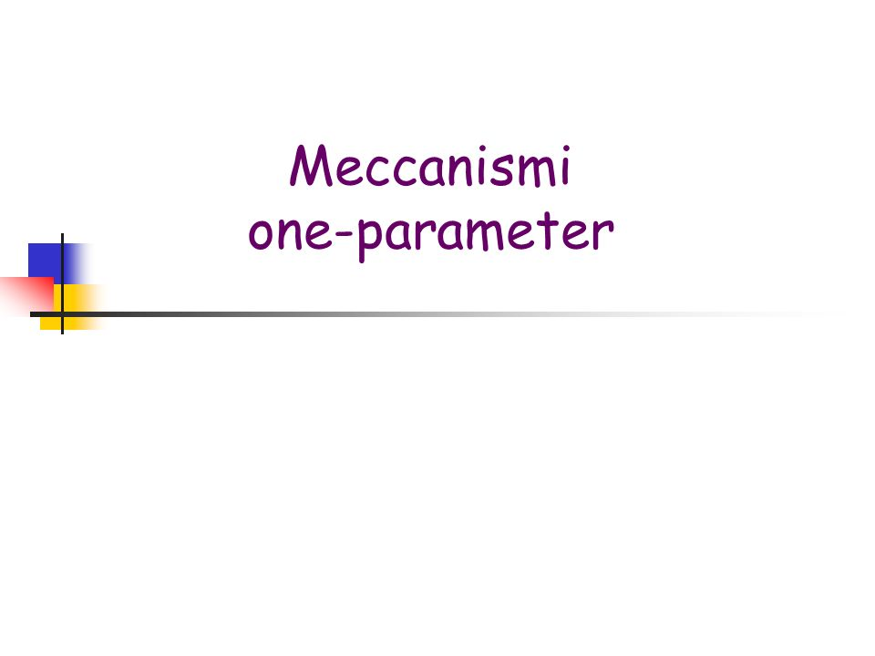 Meccanismi one-parameter