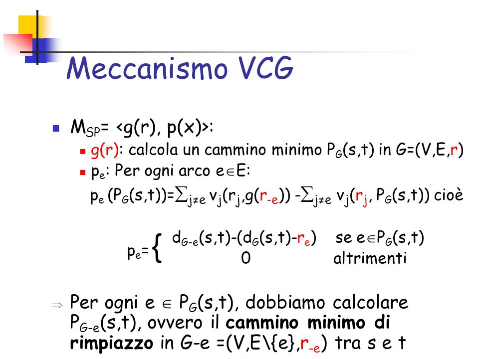 { Meccanismo VCG MSP= <g(r), p(x)>: