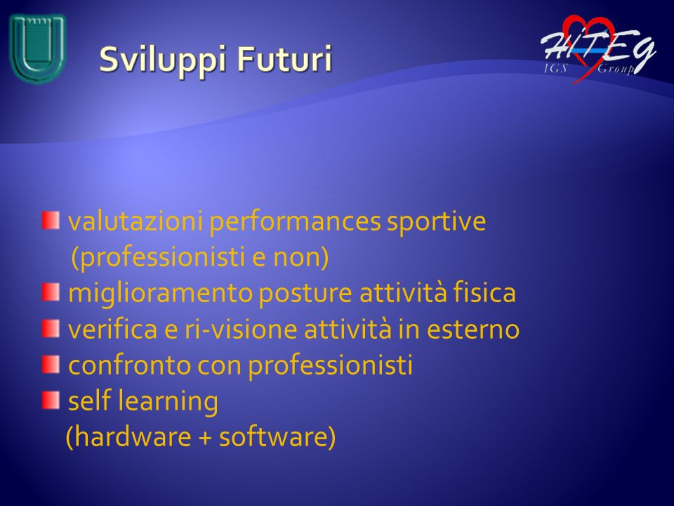 Sviluppi Futuri valutazioni performances sportive (professionisti e non) miglioramento posture attività fisica.