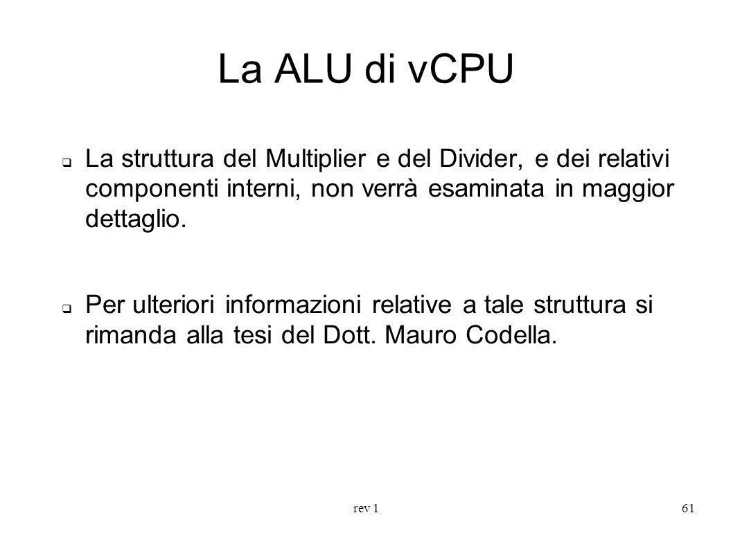 La ALU di vCPU La struttura del Multiplier e del Divider, e dei relativi componenti interni, non verrà esaminata in maggior dettaglio.