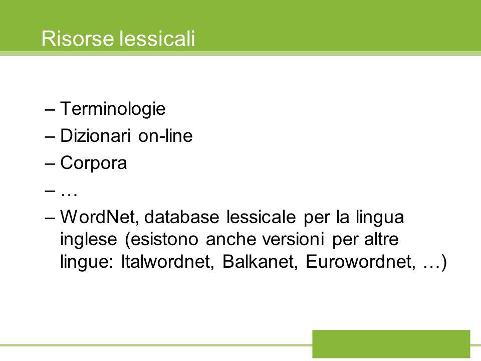 Risorse lessicali Terminologie Dizionari on-line Corpora …