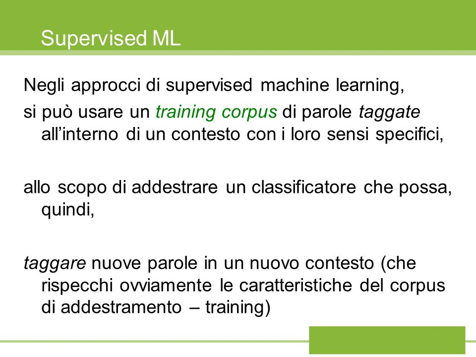 Supervised ML Negli approcci di supervised machine learning,