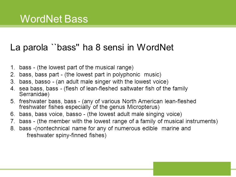 WordNet Bass La parola ``bass ha 8 sensi in WordNet