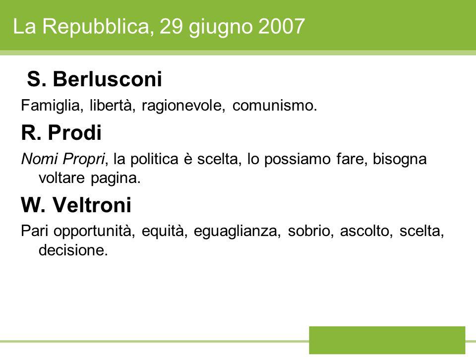 La Repubblica, 29 giugno 2007 S. Berlusconi R. Prodi W. Veltroni