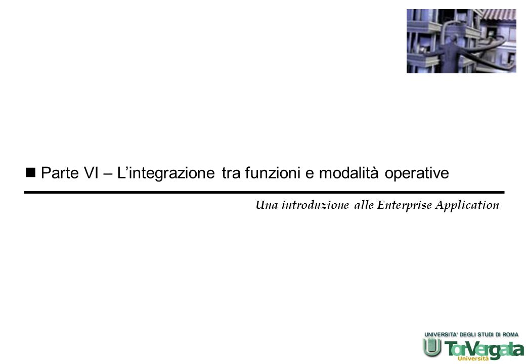 Parte VI – L'integrazione tra funzioni e modalità operative