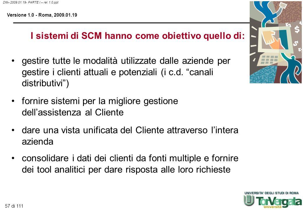 I sistemi di SCM hanno come obiettivo quello di: