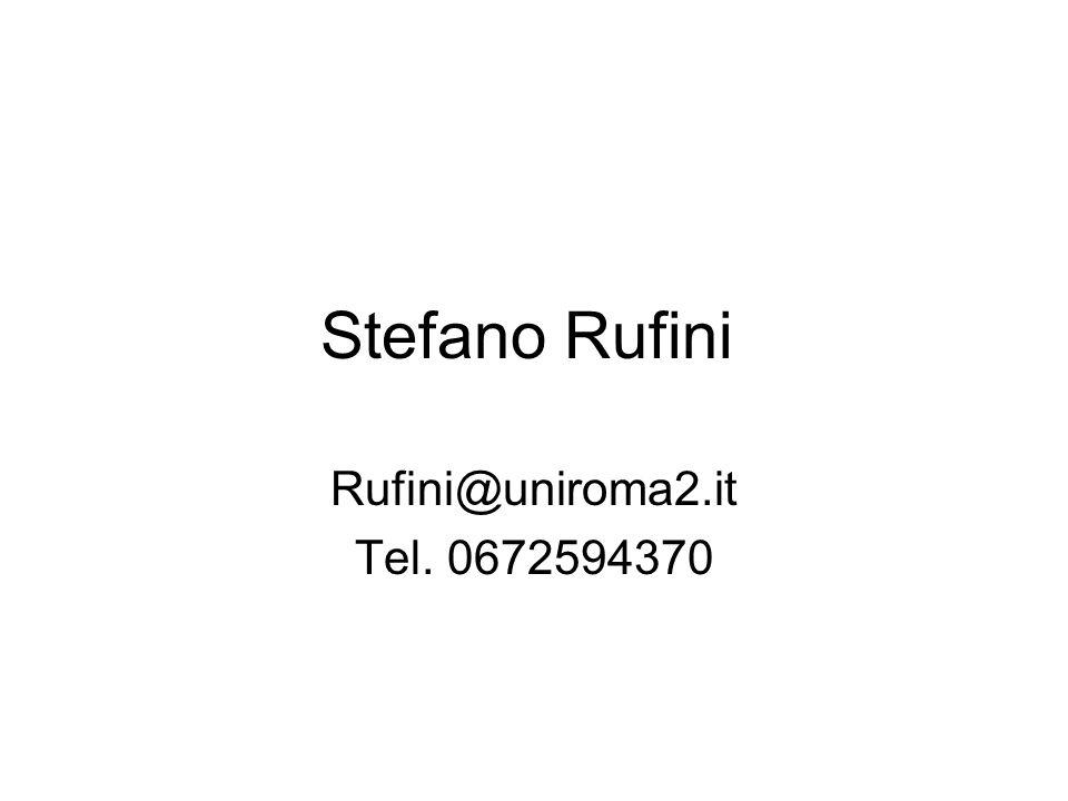 Stefano Rufini Rufini@uniroma2.it Tel. 0672594370