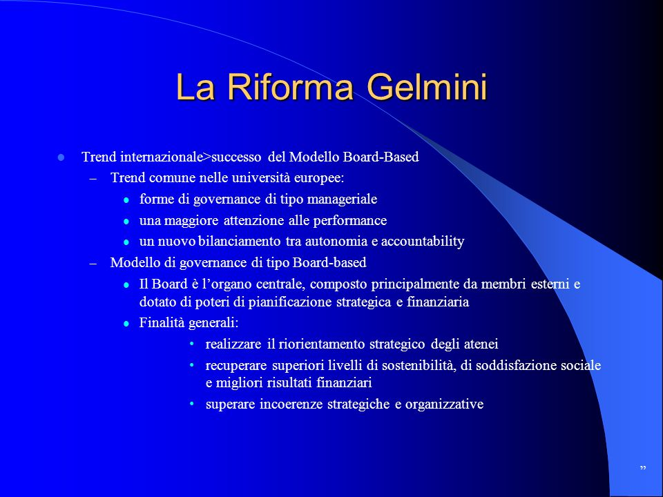 La Riforma Gelmini Trend internazionale>successo del Modello Board-Based. Trend comune nelle università europee: