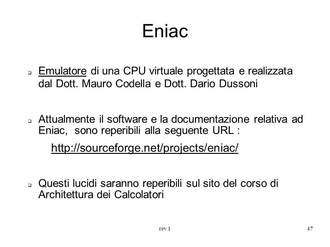 EniacEmulatore di una CPU virtuale progettata e realizzata dal Dott. Mauro Codella e Dott. Dario Dussoni.