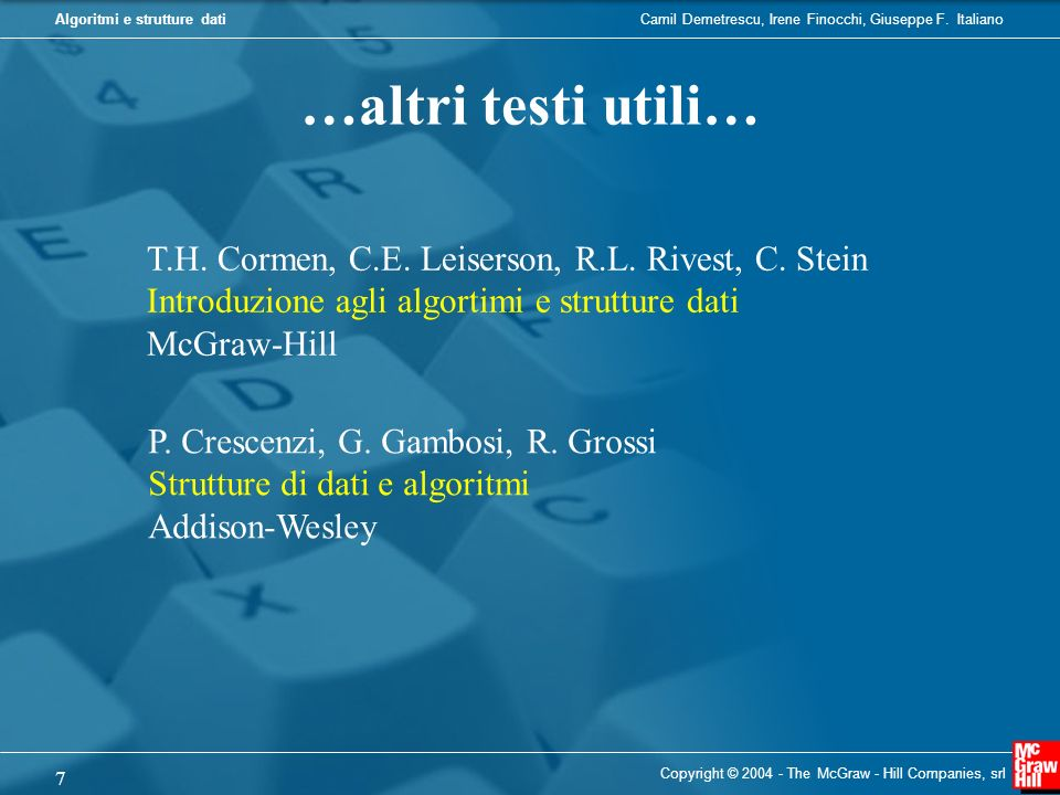 …altri testi utili… T.H. Cormen, C.E. Leiserson, R.L. Rivest, C. Stein