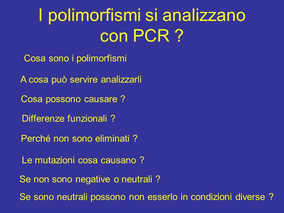 I polimorfismi si analizzano con PCR