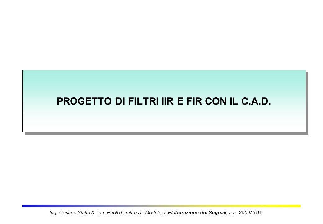 PROGETTO DI FILTRI IIR E FIR CON IL C.A.D.
