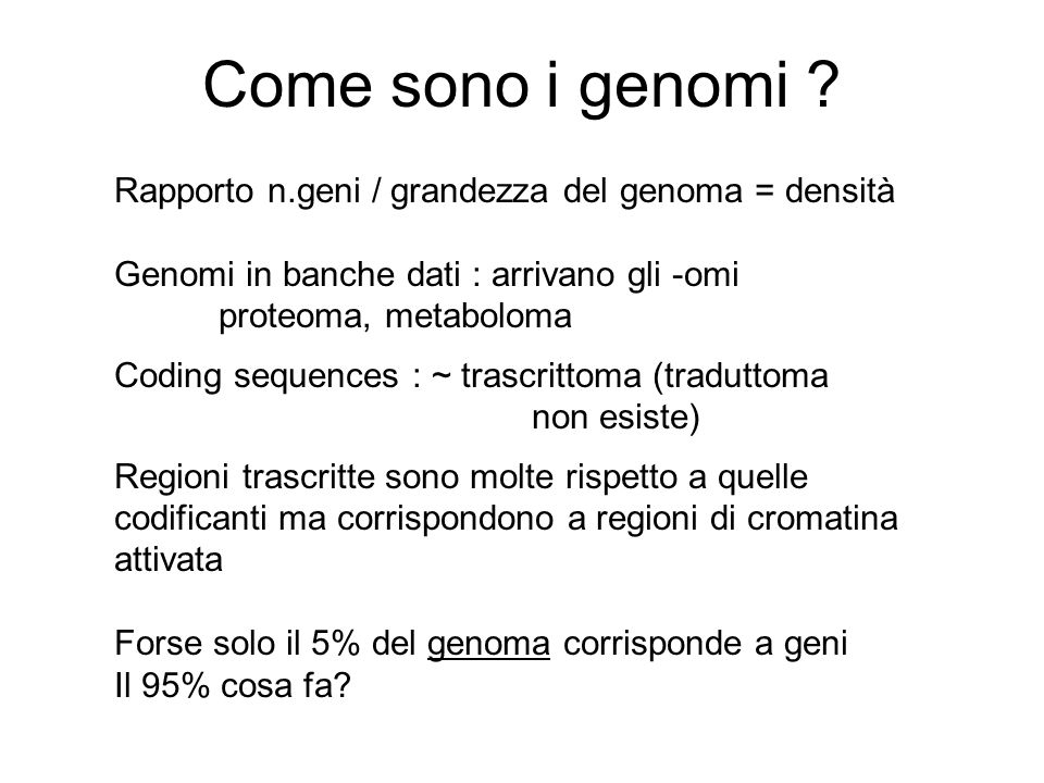 Come sono i genomi Rapporto n.geni / grandezza del genoma = densità