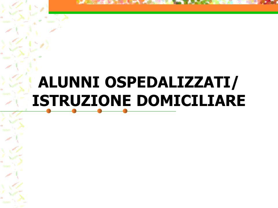 ALUNNI OSPEDALIZZATI/ ISTRUZIONE DOMICILIARE