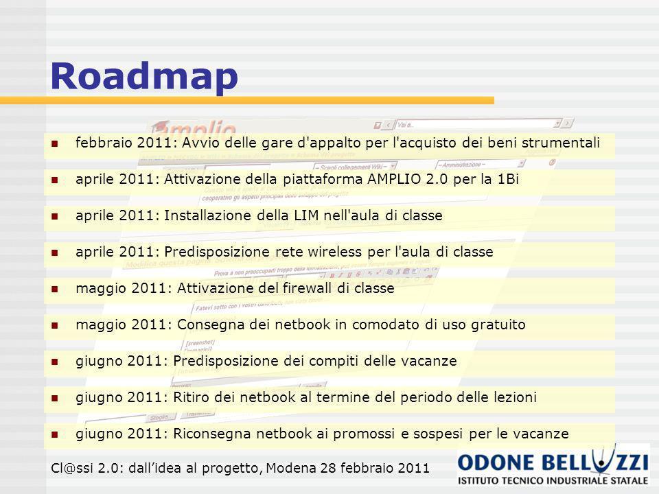 Roadmap febbraio 2011: Avvio delle gare d appalto per l acquisto dei beni strumentali.