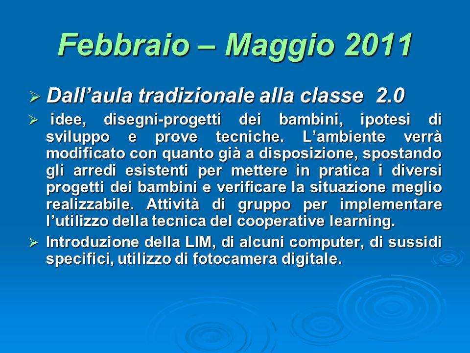 Febbraio – Maggio 2011 Dall'aula tradizionale alla classe 2.0