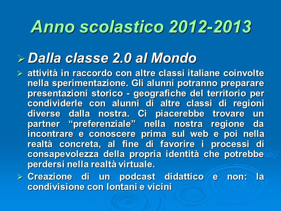 Anno scolastico 2012-2013 Dalla classe 2.0 al Mondo