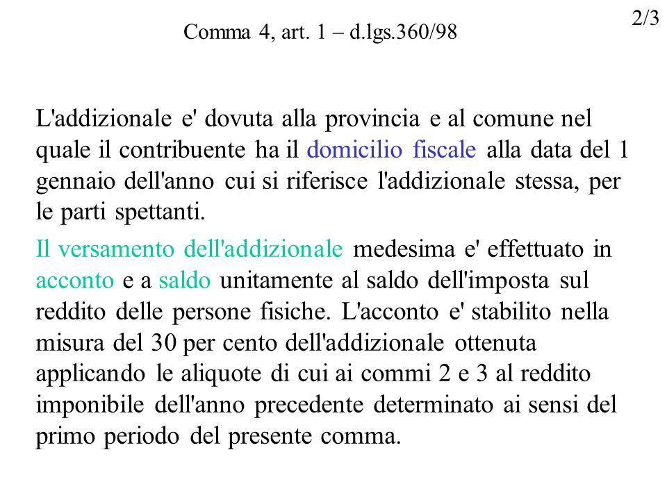 2/3Comma 4, art. 1 – d.lgs.360/98.