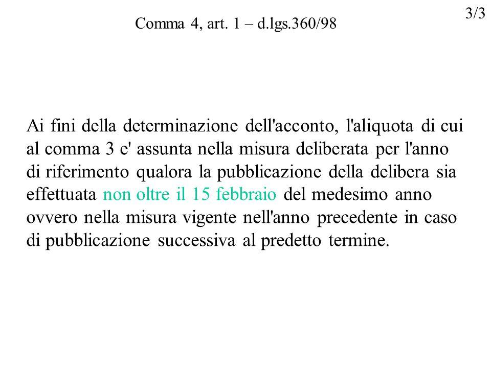 3/3Comma 4, art. 1 – d.lgs.360/98.