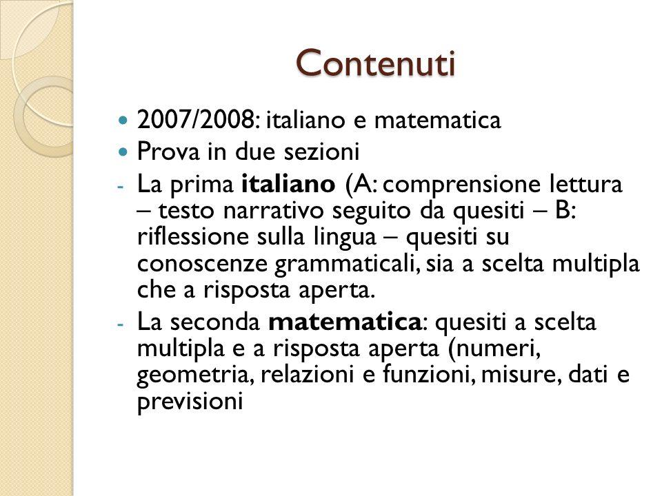 Contenuti 2007/2008: italiano e matematica Prova in due sezioni
