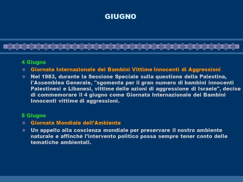 GIUGNO 4 Giugno. Giornata Internazionale dei Bambini Vittime Innocenti di Aggressioni.