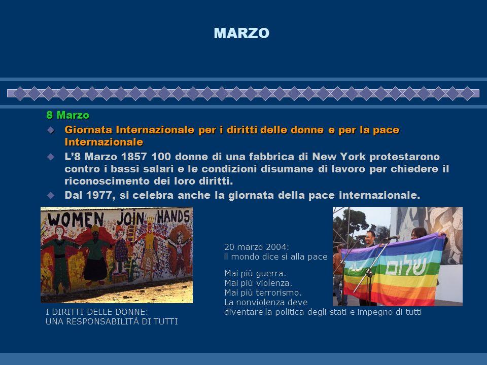 MARZO 8 Marzo. Giornata Internazionale per i diritti delle donne e per la pace Internazionale.