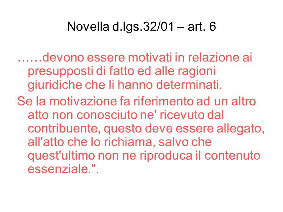Novella d.lgs.32/01 – art. 6 ……devono essere motivati in relazione ai presupposti di fatto ed alle ragioni giuridiche che li hanno determinati.