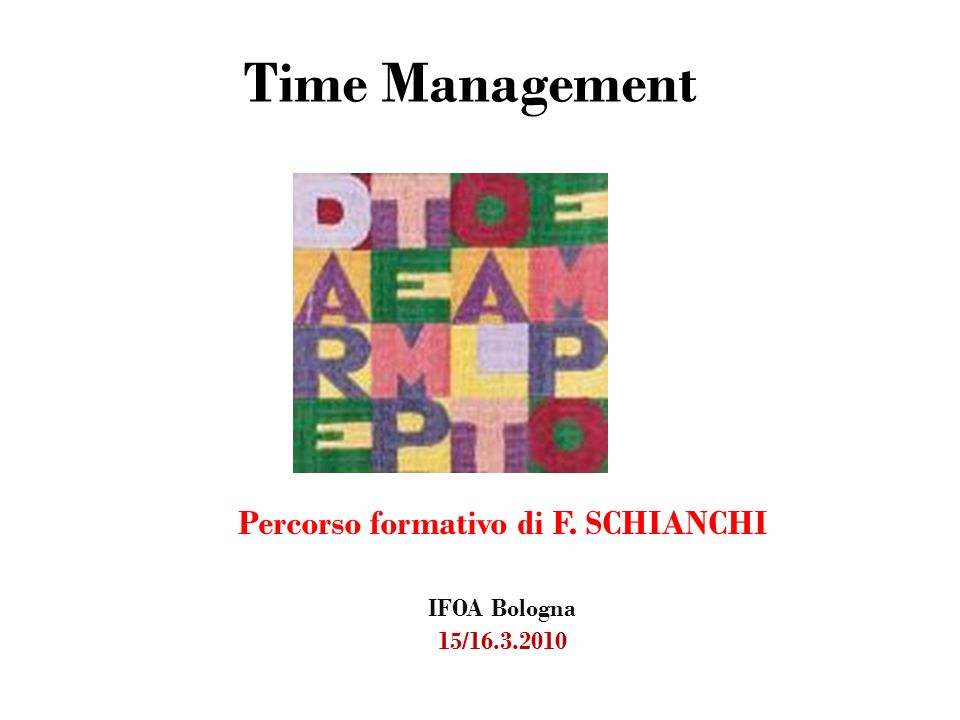 Percorso formativo di F. SCHIANCHI IFOA Bologna 15/16.3.2010