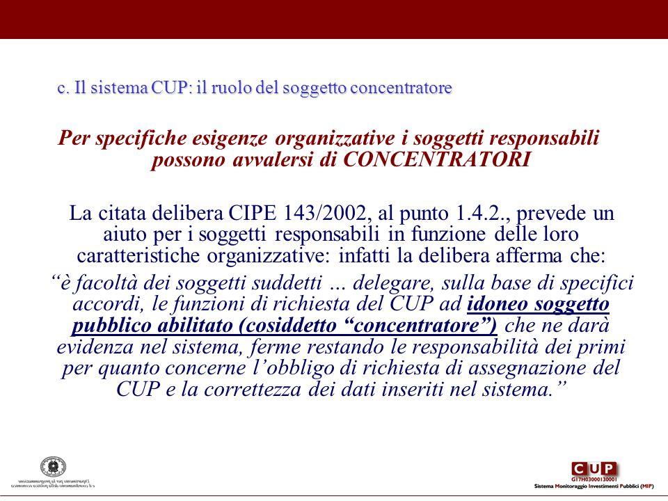 c. Il sistema CUP: il ruolo del soggetto concentratore
