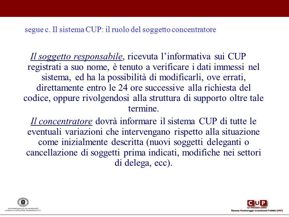 segue c. Il sistema CUP: il ruolo del soggetto concentratore