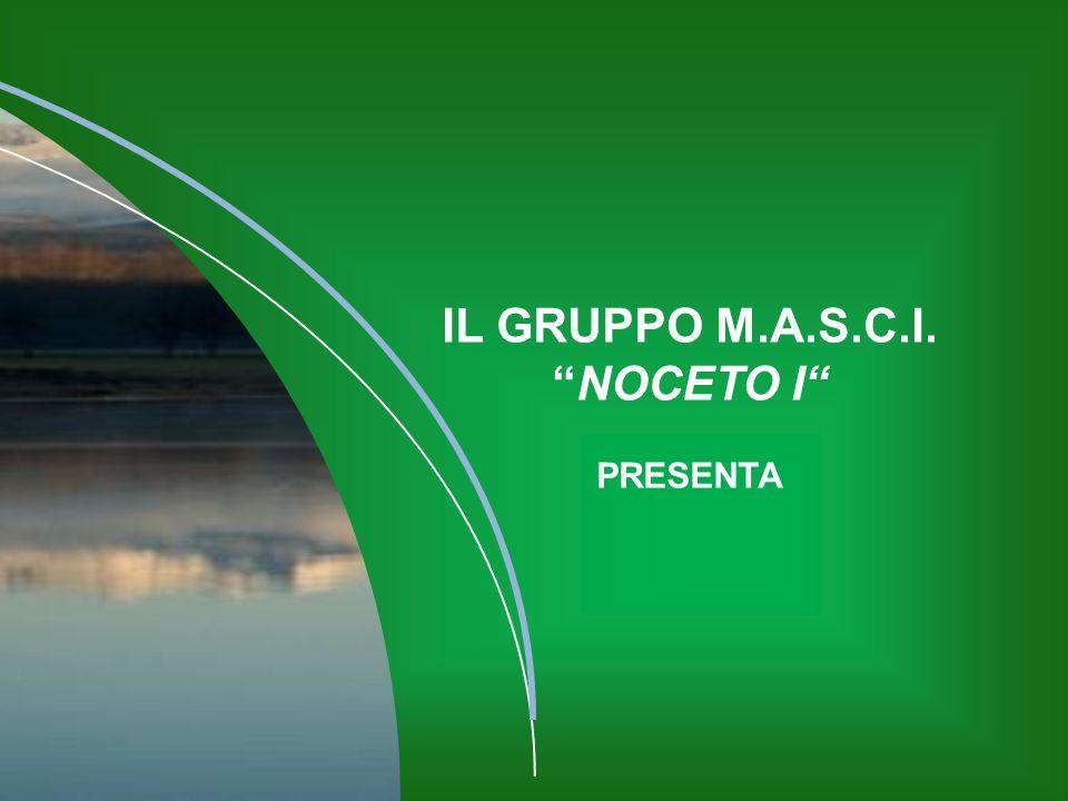 IL GRUPPO M.A.S.C.I. NOCETO I