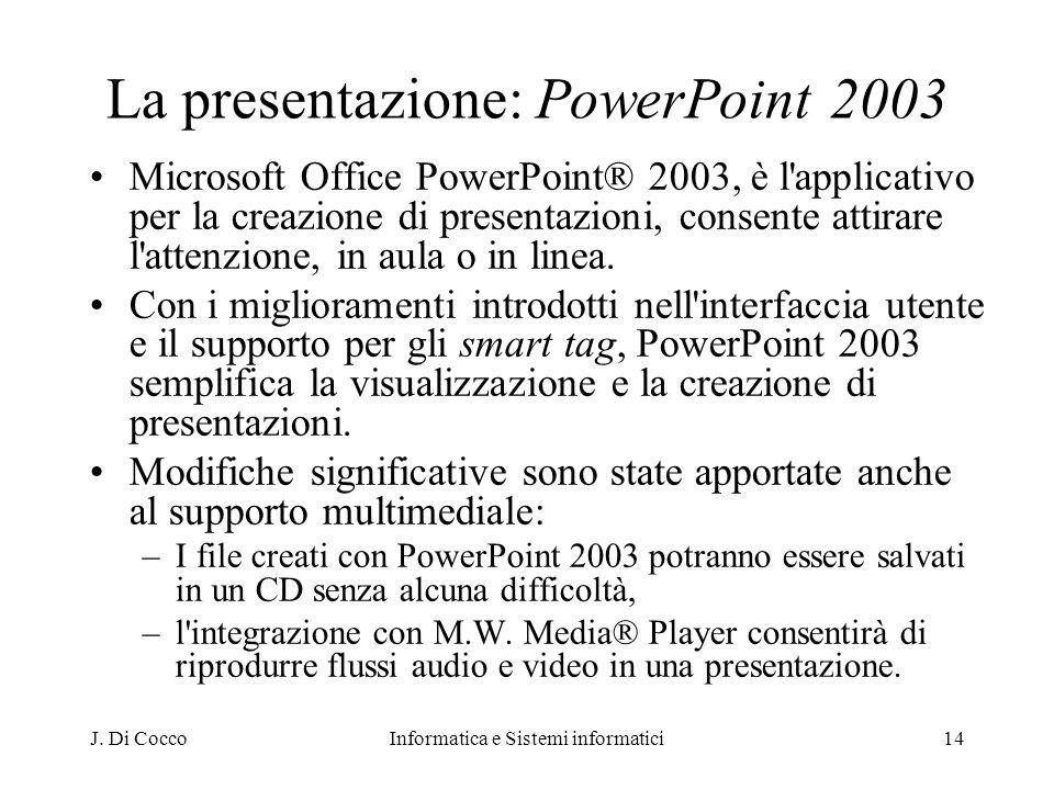 La presentazione: PowerPoint 2003